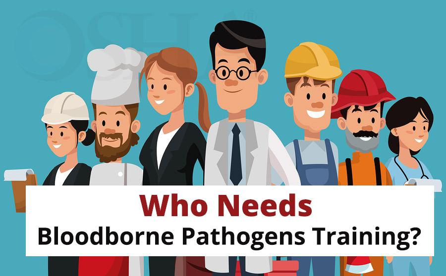 Who Needs Bloodborne Pathogens Training
